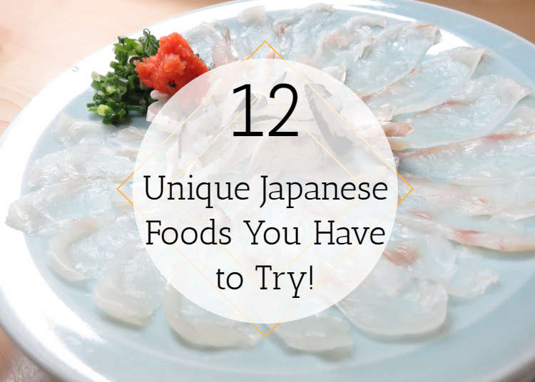 12 Unique Japanese Foods You Have to Try!