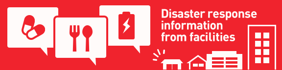 Tap here for disaster response information from facilities around the affected area