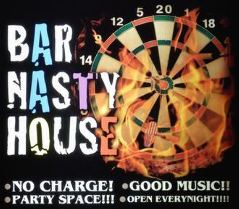 BAR NASTY HOUSE