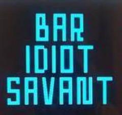 IDIOT SAVANT