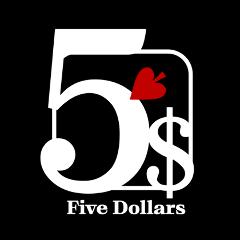 5$ ‐Five Dollars‐