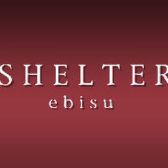 SHELTER EBISU