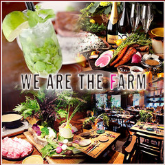 WE ARE THE FARM EBISU