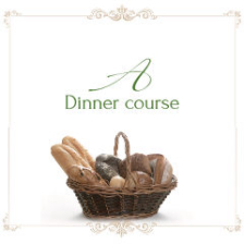 Dinner course A 3,500円