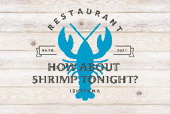 HOW ABOUT SHRIMP TONIGHT?