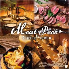 肉バル&濃厚ラクレットチーズ MEAT PEER 新宿店