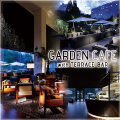 GARDEN CAFE with TERRACE BAR