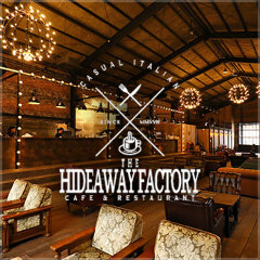 THE HIDEAWAY FACTORY 草津栗東